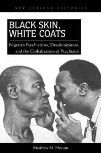 Black Skin, White Coats by Dr. Matthew Heaton